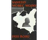 Szczegóły książki SĄSIEDZI WOBEC WOJNY 1920 ROKU