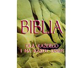 Szczegóły książki BIBLIA DLA KAŻDEGO I NA KAŻDY DZIEŃ