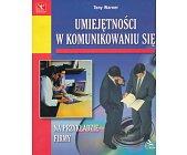 Szczegóły książki UMIEJĘTNOŚCI W KOMUNIKOWANIU SIĘ NA PRZYKŁADZIE FIRMY
