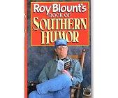 Szczegóły książki ROY BLOUNT'S BOOK OF SOUTHERN HUMOR