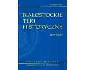Szczegóły książki BIAŁOSTOCKIE TEKI HISTORYCZNE TOM 5/2007