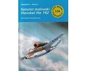 Szczegóły książki SAMOLOT MYŚLIWSKI HEINKEL HE 162 (TYPY BRONI I UZBROJENIA 156)