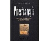 Szczegóły książki POTESTAS REGIA. WŁADZA I POLITYKA W KRÓLESTWIE ZACHODNIOFRANKIJSKIM NA PRZEŁOMIE IX I X WIEKU