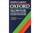 Szczegóły książki OXFORD POPULARNY SŁOWNIK ANGIELSKO-POLSKI, POLSKO-ANGIELSKI