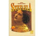 Szczegóły książki STEFANIA - SZCZĘŚLIWY POWRÓT TRĘDOWATEJ