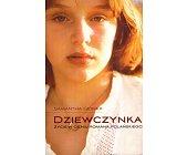Szczegóły książki DZIEWCZYNKA. ŻYCIE W CIENIU ROMANA POLAŃSKIEGO