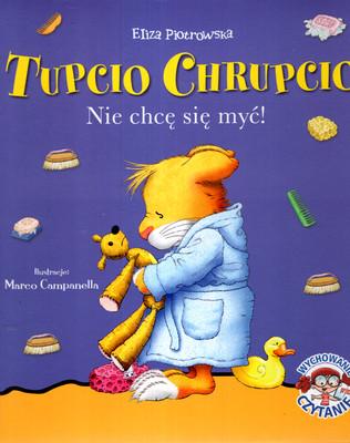 TUPCIU CHRUPCIO NIE CHCE SIĘ MYĆ!