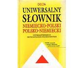 Szczegóły książki UNIWERSALNY SŁOWNIK NIEMIECKO - POLSKI POLSKO - NIEMIECKI