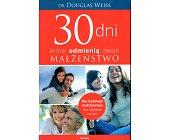 Szczegóły książki 30 DNI KTÓRE ODMIENIĄ TWOJE MAŁŻEŃSTWO