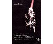 Szczegóły książki LITERATURA WOBEC ZNIEWOLENIA TOTALITARNEGO