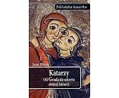 Szczegóły książki KATARZY. OD GRAALA DO SEKRETU DOBREJ ŚMIERCI