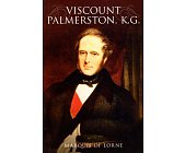 Szczegóły książki VISCOUNT PALMERSTON, K.G.