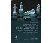 Szczegóły książki PRZEDSIEBIORCA W OBLICZU UPADLOSCI: DIAGNOZA I PROPOZYCJE ZMIAN SYSTEMU INSTYTUCJONALNEGO W POLSCE