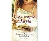 Szczegóły książki CZEGO PRAGNIE MARYLA