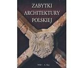 Szczegóły książki ZABYTKI ARCHITEKTURY POLSKIEJ - TOMY 1-4