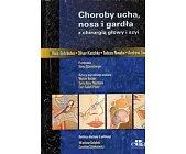 Szczegóły książki CHOROBY UCHA, NOSA I GARDŁA Z CHIRURGIĄ GŁOWY I SZYI