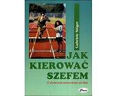 Szczegóły książki JAK KIEROWAĆ SZEFEM