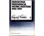 Szczegóły książki NARODOWA DEMOKRACJA WOBEC FASZYZMU 1922 - 1939