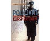 Szczegóły książki POLICJANT KONSPIRATOREM