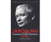 Szczegóły książki JAROSŁAW. TAJEMNICE KACZYŃSKIEGO