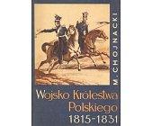 Szczegóły książki WOJSKO KRÓLESTWA POLSKIEGO 1815 - 1831
