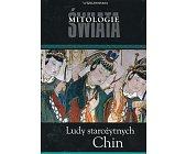 Szczegóły książki LUDY STAROŻYTNYCH CHIN - MITOLOGIE ŚWIATA