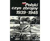 Szczegóły książki POLSKI CZYN ZBROJNY 1939 - 1945