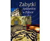Szczegóły książki ZABYTKI ŻYDOWSKIE W POLSCE