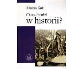 Szczegóły książki O CO CHODZI W HISTORII?