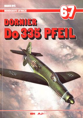DORNIER DO 335 PFEIL - MONOGRAFIE LOTNICZE NR 67