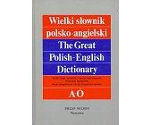Szczegóły książki WIELKI SŁOWNIK POLSKO - ANGIELSKI - 2 TOMY