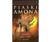 Szczegóły książki ALEKSANDER WIELKI - TOM 2 - PIASKI AMONA
