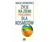 Szczegóły książki ŻYCIE NA ZIEMI. PORADNIK DLA KOSMITÓW