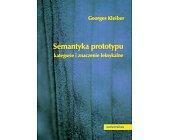Szczegóły książki SEMANTYKA PROTOTYPU