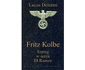 Szczegóły książki FRITZ KOLBE. SZPIEG W SERCU III RZESZY