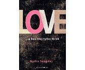 Szczegóły książki LOVE...A BEZ NIEJ TYLKO MROK