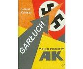 Szczegóły książki GARŁUCH - 7 PUŁK PIECHOTY AK