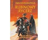 Szczegóły książki TRYLOGIA ELENIUM - TOM 2 - RUBINOWY RYCERZ