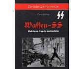 Szczegóły książki WAFFEN - SS. PIEKŁO NA FRONCIE ZACHODNIM