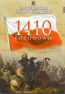 KORONOWO 1410 (ZWYCIĘSKIE BITWY POLAKÓW, TOM 38)