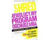 Szczegóły książki SHRED. REWOLUCYJNY PROGRAM ODCHUDZANIA