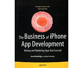 Szczegóły książki THE BUSINESS OF IPHONE APP DEVELOPMENT