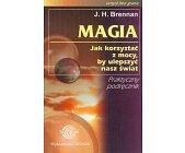 Szczegóły książki MAGIA - JAK KORZYSTAĆ Z MOCY, BY ULEPSZYĆ NASZ ŚWIAT