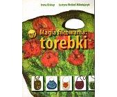 Szczegóły książki MAGIA FILCOWANIA: TOREBKI