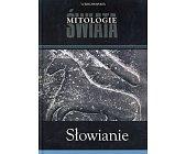 Szczegóły książki MITOLOGIE ŚWIATA - SŁOWIANIE