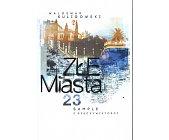 Szczegóły książki ZŁE MIASTA 23 SAMPLE Z RZECZYWISTOŚCI