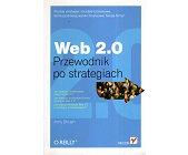 Szczegóły książki WEB 2.0 - PRZEWODNIK PO STRATEGIACH