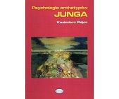 Szczegóły książki PSYCHOLOGIA ARCHETYPÓW JUNGA