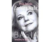 Szczegóły książki BASIA. SZCZĘŚLIWĄ SIĘ BYWA