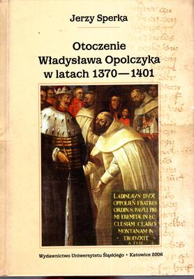 OTOCZENIE WŁADYSŁAWA OPOLCZYKA W LATACH 1370-1401